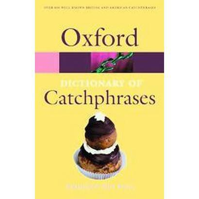 The Oxford Dictionary Of Catchphrases (Paperback)