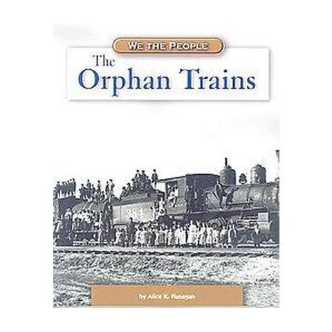 The Orphan Trains ( We the People) (Paperback)