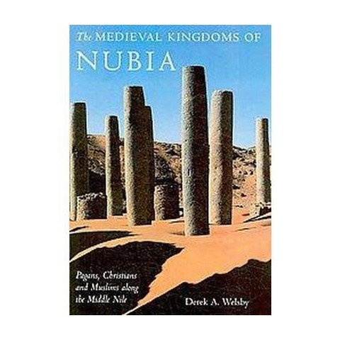 The Medieval Kingdoms of Nubia (Hardcover)
