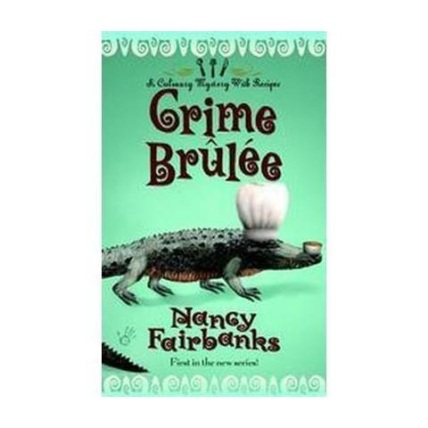 Crime Brulee (Reprint) (Paperback)