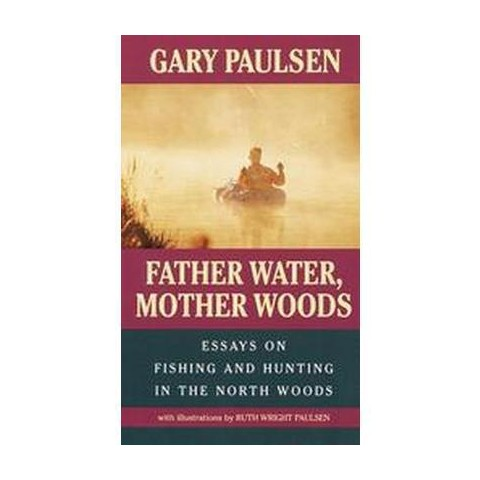 Father Water, Mother Woods (Reprint) (Paperback)