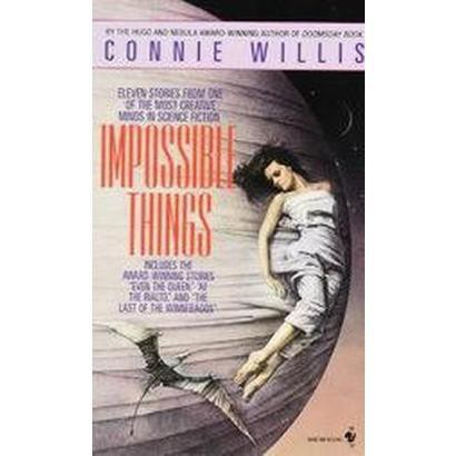 Impossible Things (Reprint) (Paperback)