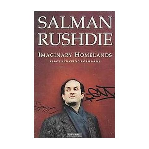 Imaginary Homelands (Reprint) (Paperback)
