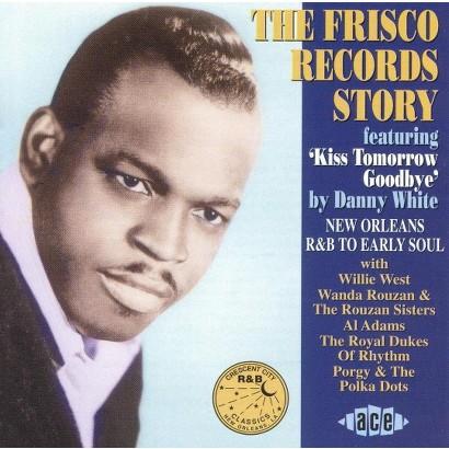 Kiss Tomorrow Goodbye: The Frisco Records Story
