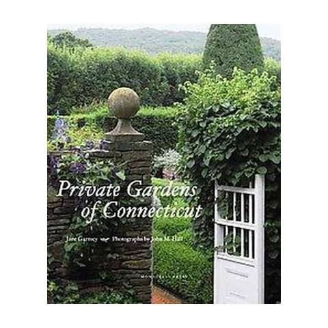Private Gardens of Connecticut (Hardcover)