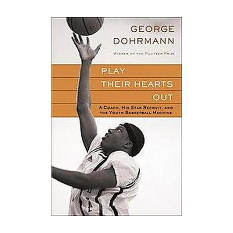 Play Their Hearts Out (Hardcover)