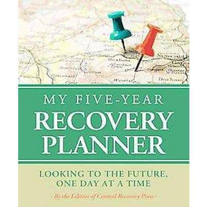 My Five-Year Recovery Planner (Hardcover)
