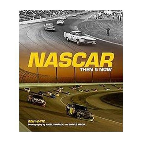 Nascar Then and Now (Hardcover)