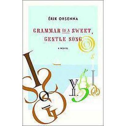 Grammar Is a Gentle, Sweet Song (Hardcover)