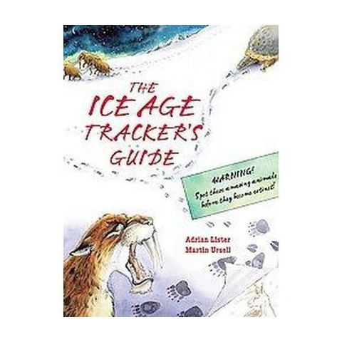 The Ice Age Tracker's Guide (Hardcover)