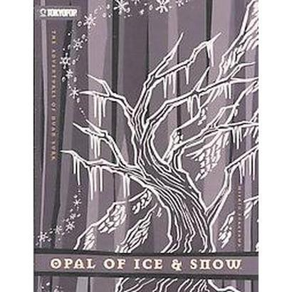 Opal of Ice & Snow 4 (Paperback)