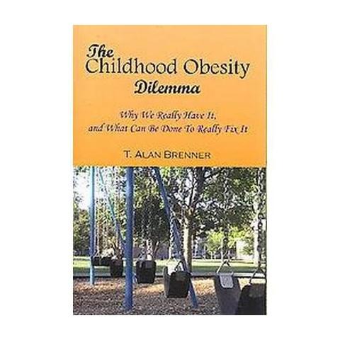The Childhood Obesity Dilemma (Paperback)