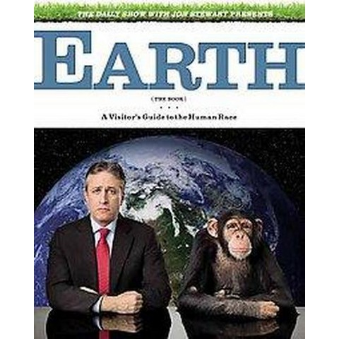 The Daily Show With Jon Stewart Presents Earth (The Book) (Hardcover)