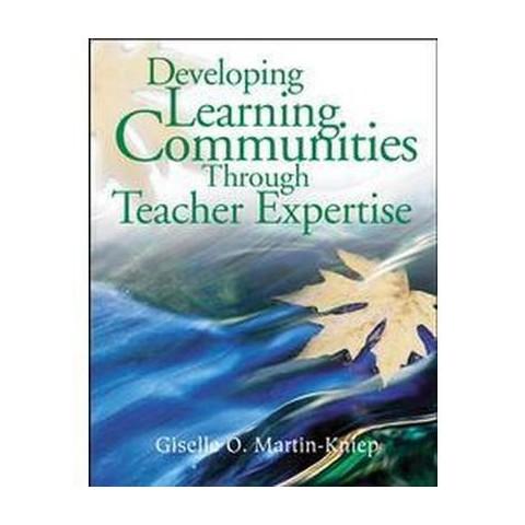 Developing Learning Communities Through Teacher Expertise (Paperback)