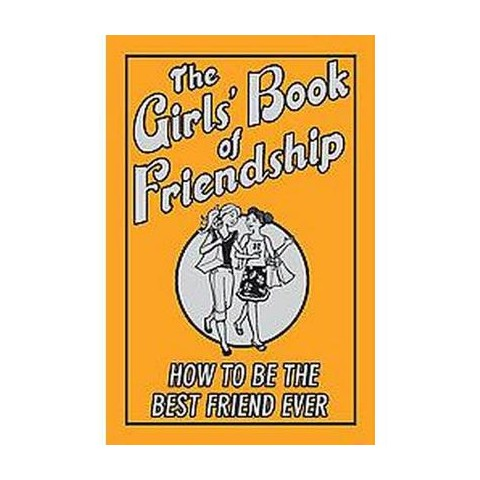 The Girls' Book of Friendship (Hardcover)