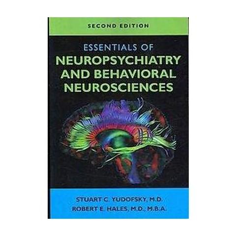 Essentials of Neuropsychiatry and Behavioral Neurosciences (Paperback)