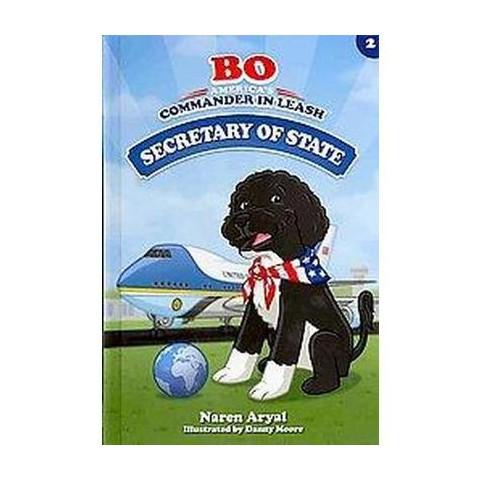 Bo, America's Commander in Leash, Secretary of State (Hardcover)