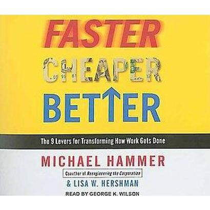 Faster Cheaper Better (Unabridged) (Compact Disc)