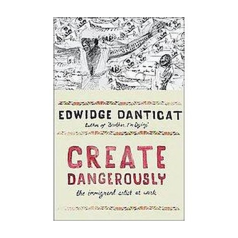 Create Dangerously (Hardcover)