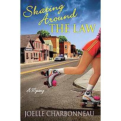 Skating Around the Law (Hardcover)
