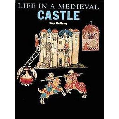 Life in a Medieval Castle (Hardcover)