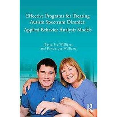 Effective Programs for Treating Autism Spectrum Disorders (Paperback)