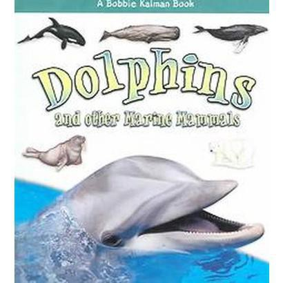 Dolphins and Other Marine Mammals (Paperback)