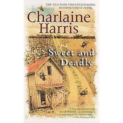 Sweet and Deadly (Reprint) (Paperback)