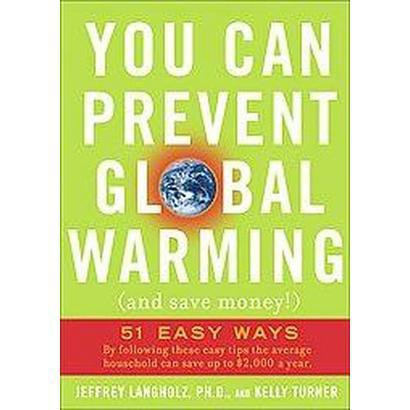 You Can Prevent Global Warming (and Save Money!) (Reprint) (Paperback)