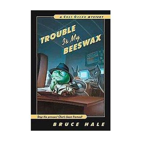 Trouble Is My Beeswax (Reprint) (Paperback)