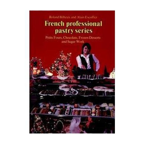 Petit Fours, Chocolate, Frozen Deserts, and Sugar Work (Hardcover)