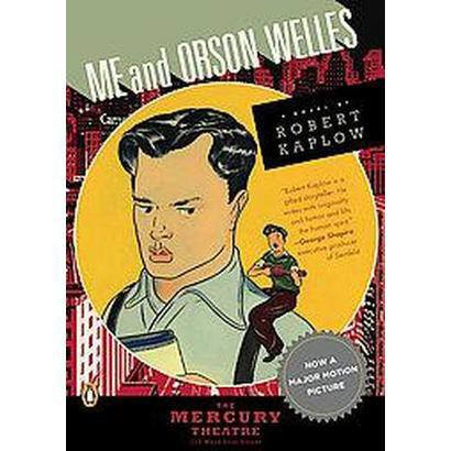 Me And Orson Welles (Reprint) (Paperback)