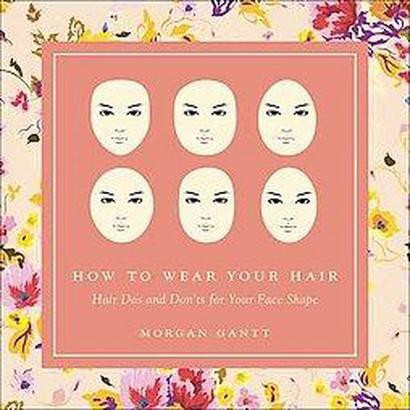 How to Wear Your Hair (Hardcover)