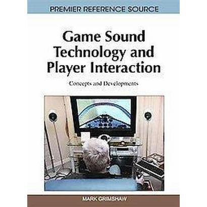 Game Sound Technology and Player Interaction (Hardcover)