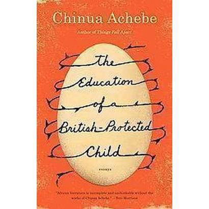 The Education of a British-Protected Child (Reprint) (Paperback)