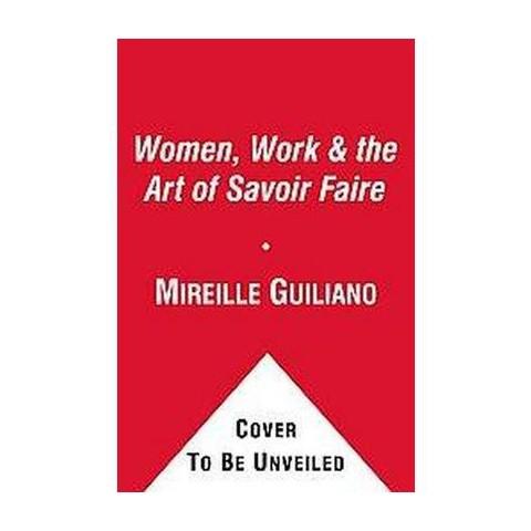 Women, Work & the Art of Savoir Faire (Reprint) (Paperback)