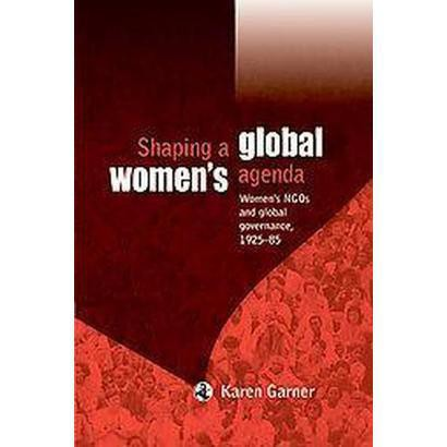 Shaping a Global Women's Agenda (Hardcover)