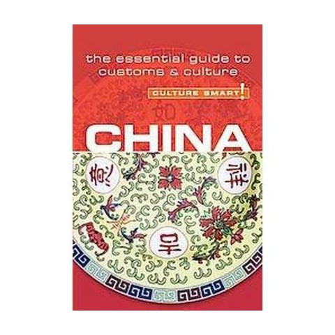 Culture Smart! China (Revised / Updated) (Paperback)