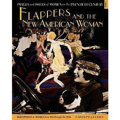 Flappers and the New American Woman (Hardcover)