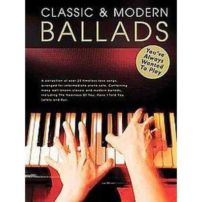Classic and Modern Ballads You've Always Wanted to Play (Paperback)