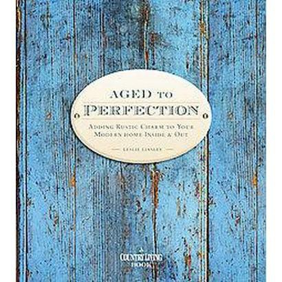 Country Living Aged to Perfection (Hardcover)
