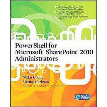 Powershell for Microsoft Sharepoint 2010 Administrators (Paperback)