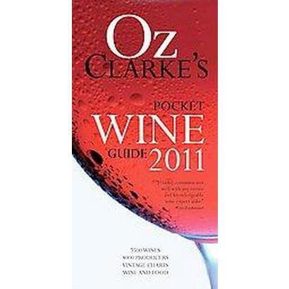 Oz Clarke's Pocket Wine Guide 2011 (Hardcover)