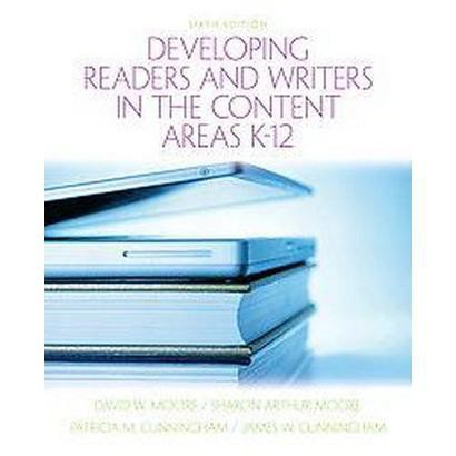 Developing Readers and Writers in Content Areas K-12 (Paperback)