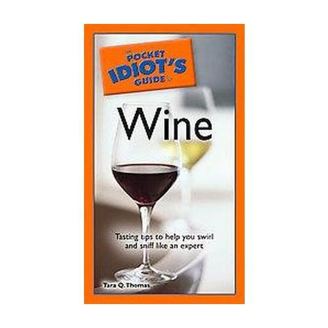 The Pocket Idiot's Guide to Wine ( Pocket Idiot's Guides) (Paperback)