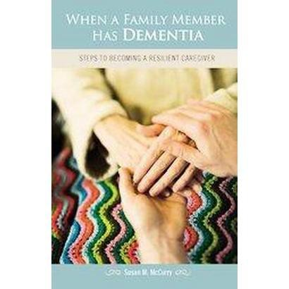 When a Family Member Has Dementia (Hardcover)