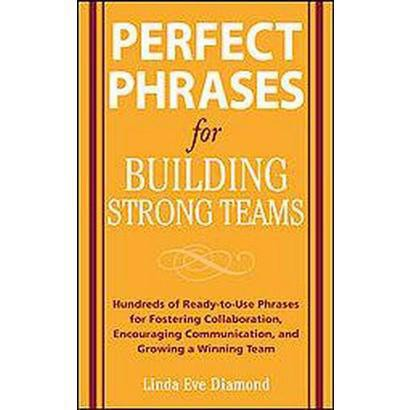 Perfect Phrases for Building Strong Teams (Paperback)