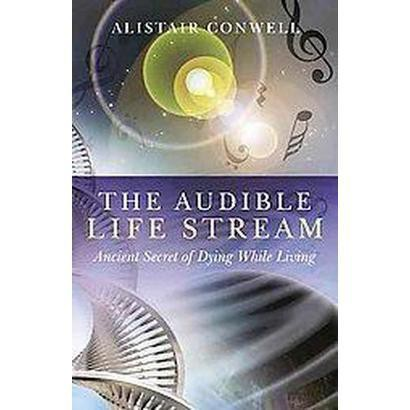The Audible Life Stream (Paperback)