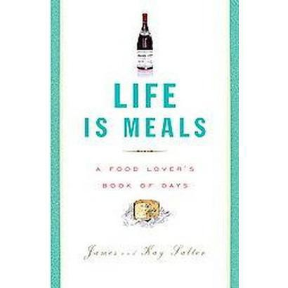 Life Is Meals (Reprint) (Paperback)