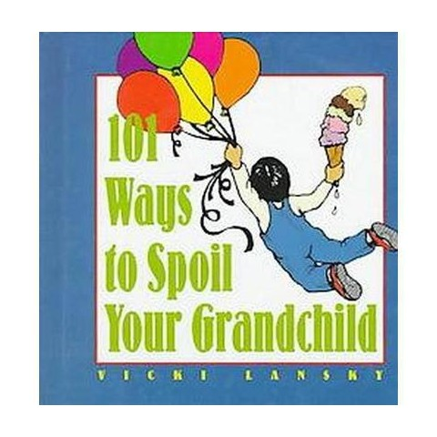 101 Ways to Spoil Your Grandchild (Hardcover)